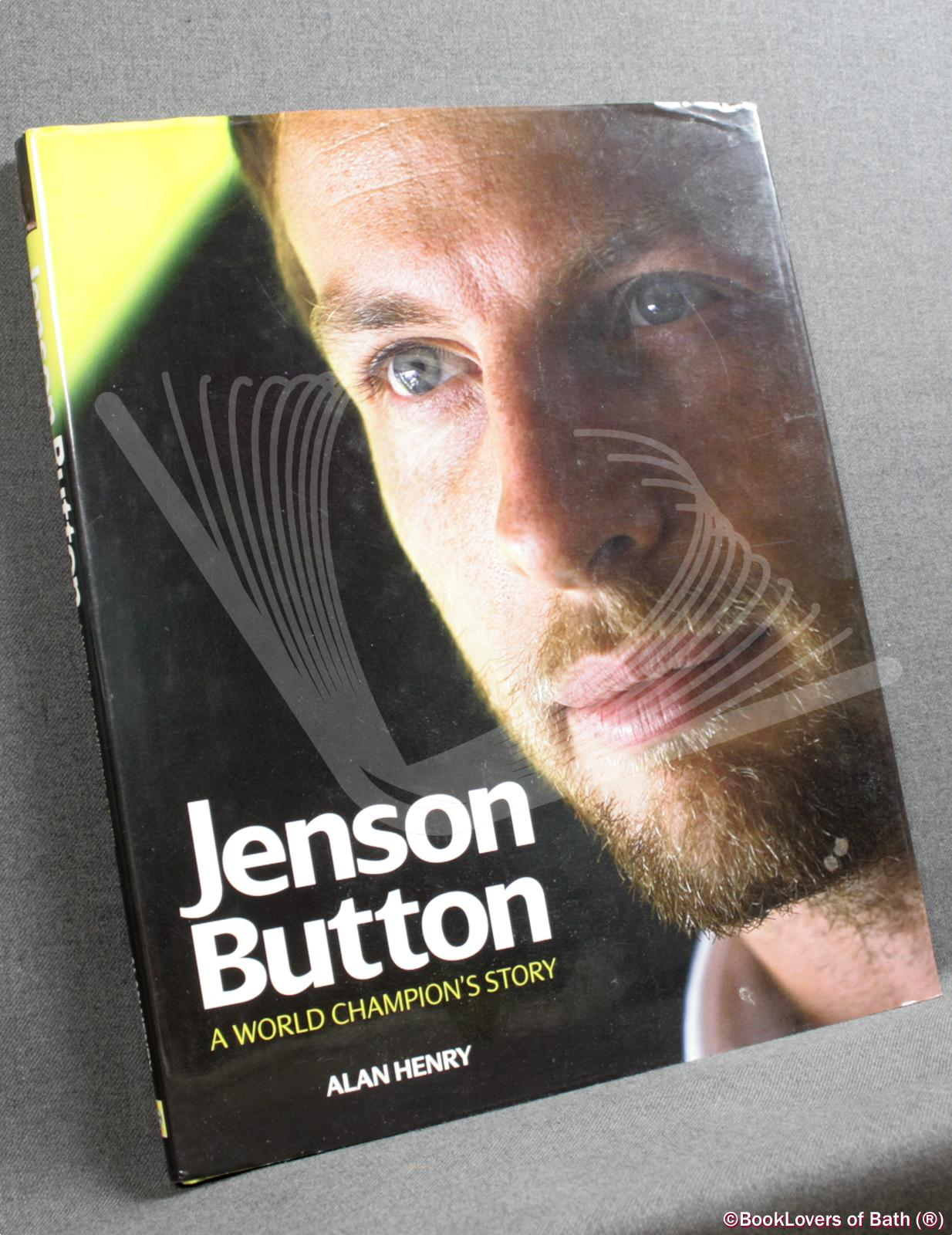 Jenson Button: A World Champion's Story - Alan Henry