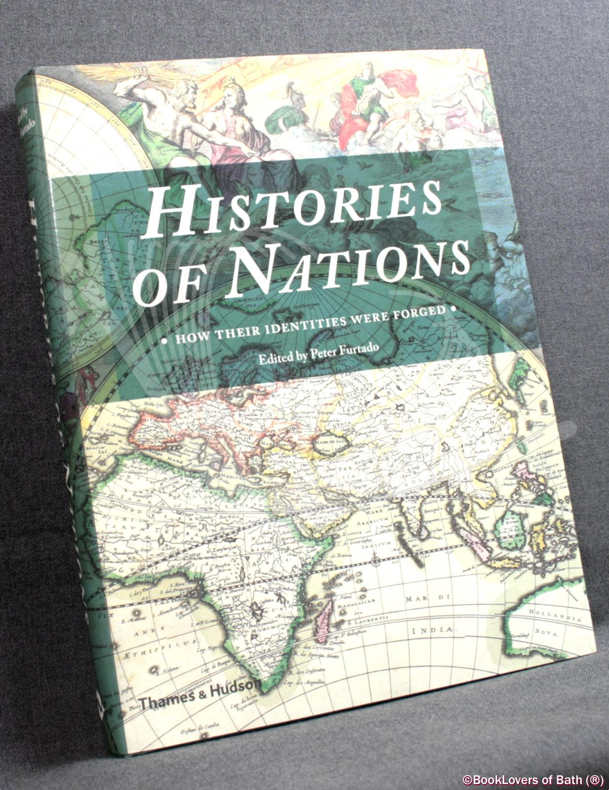 Histories of Nations: How Their Identities Were Forged - Edited by Peter Furtado