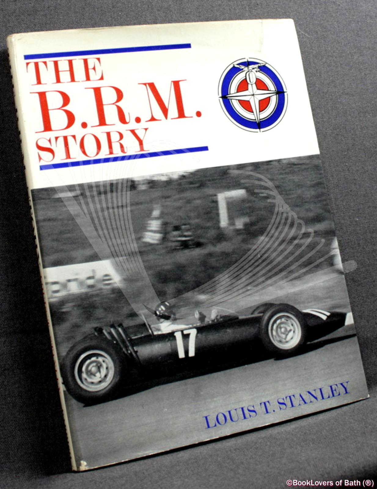 The B. R. M. Story - Louis T. Stanley