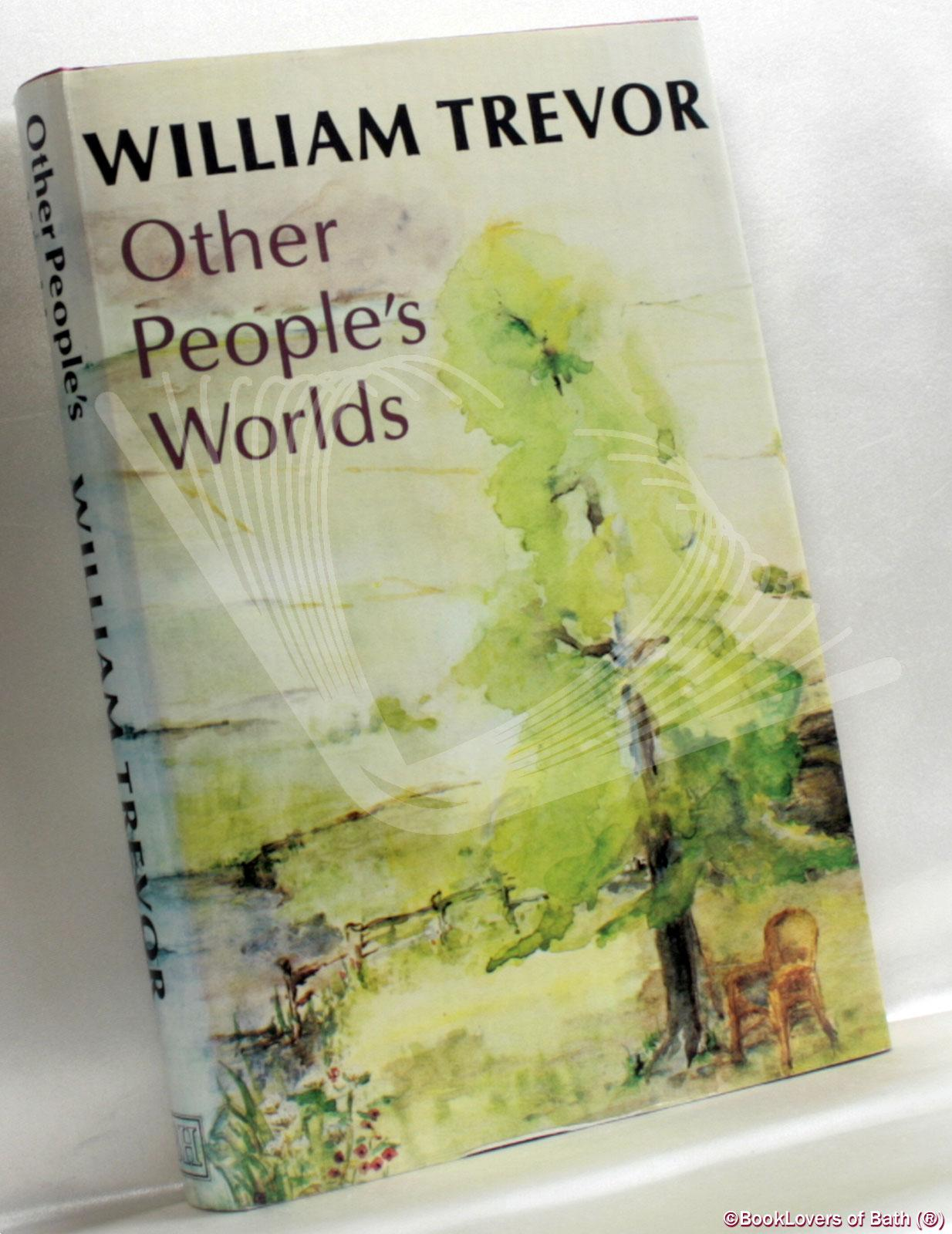 Other People's Worlds - William Trevor
