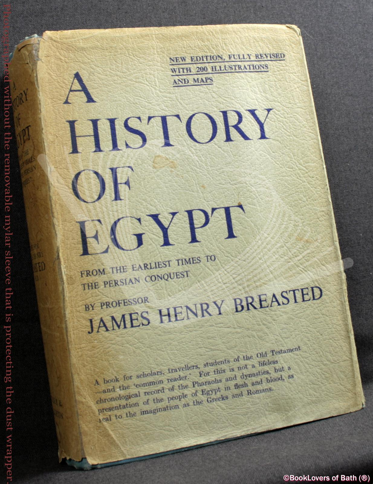 A History of Egypt: From the Earliest Times to the Persian Conquest - James Henry Breasted