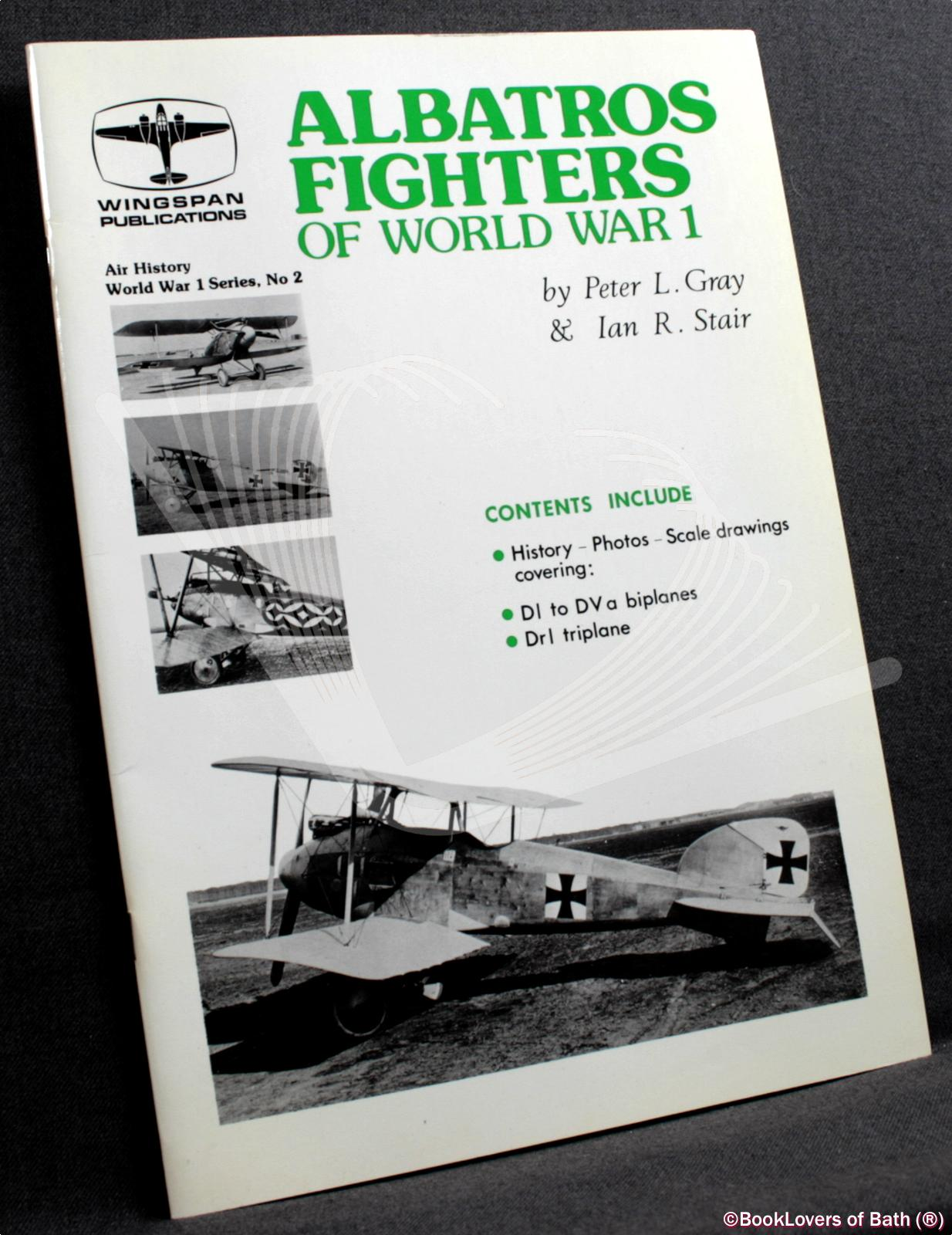 Albatros Fighters of World War 1 - Peter L. Gray & Ian R. Stair