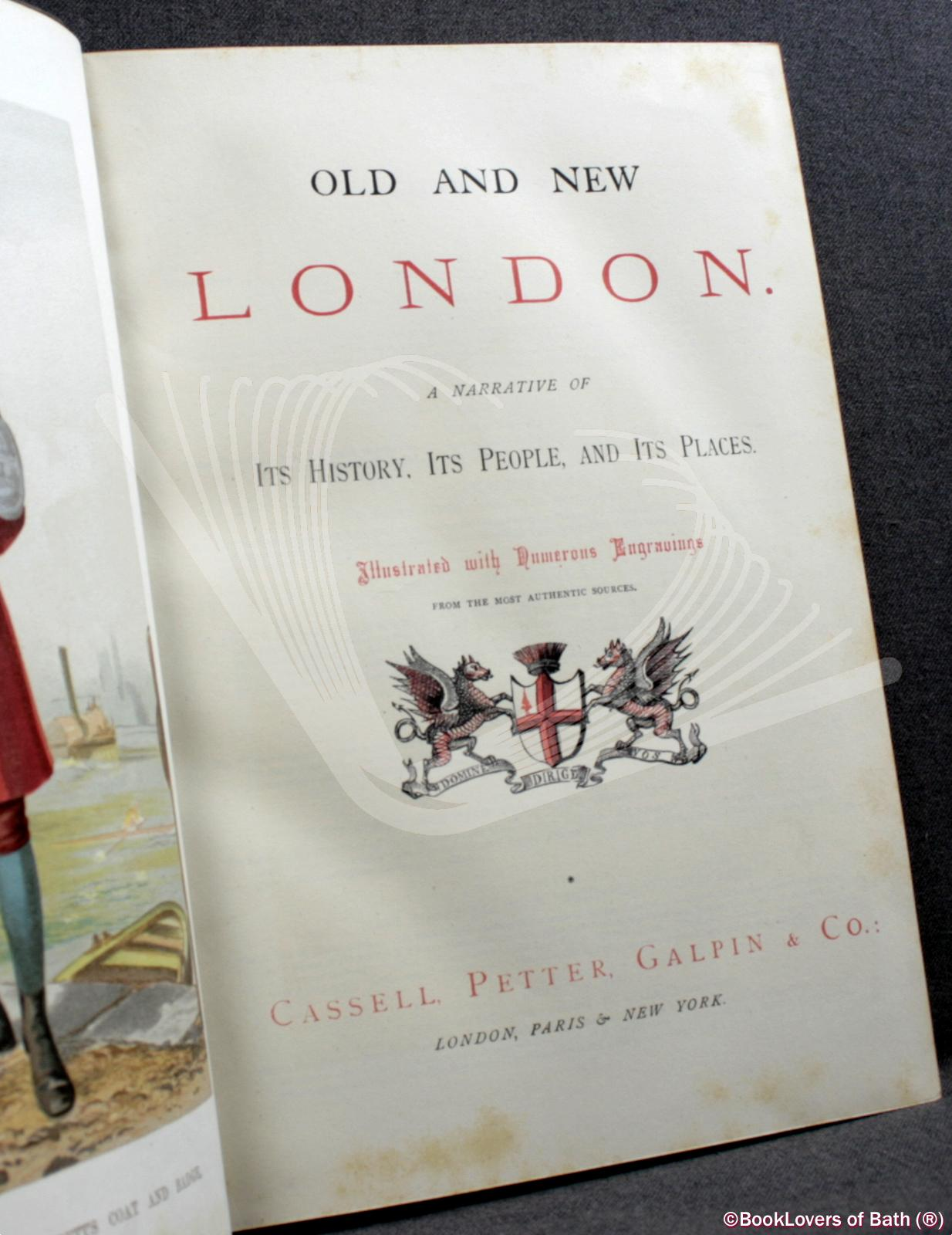 Old and New London: A Narrative of Its History, Its People and Its Places - Walter Thornbury & Edward Walford