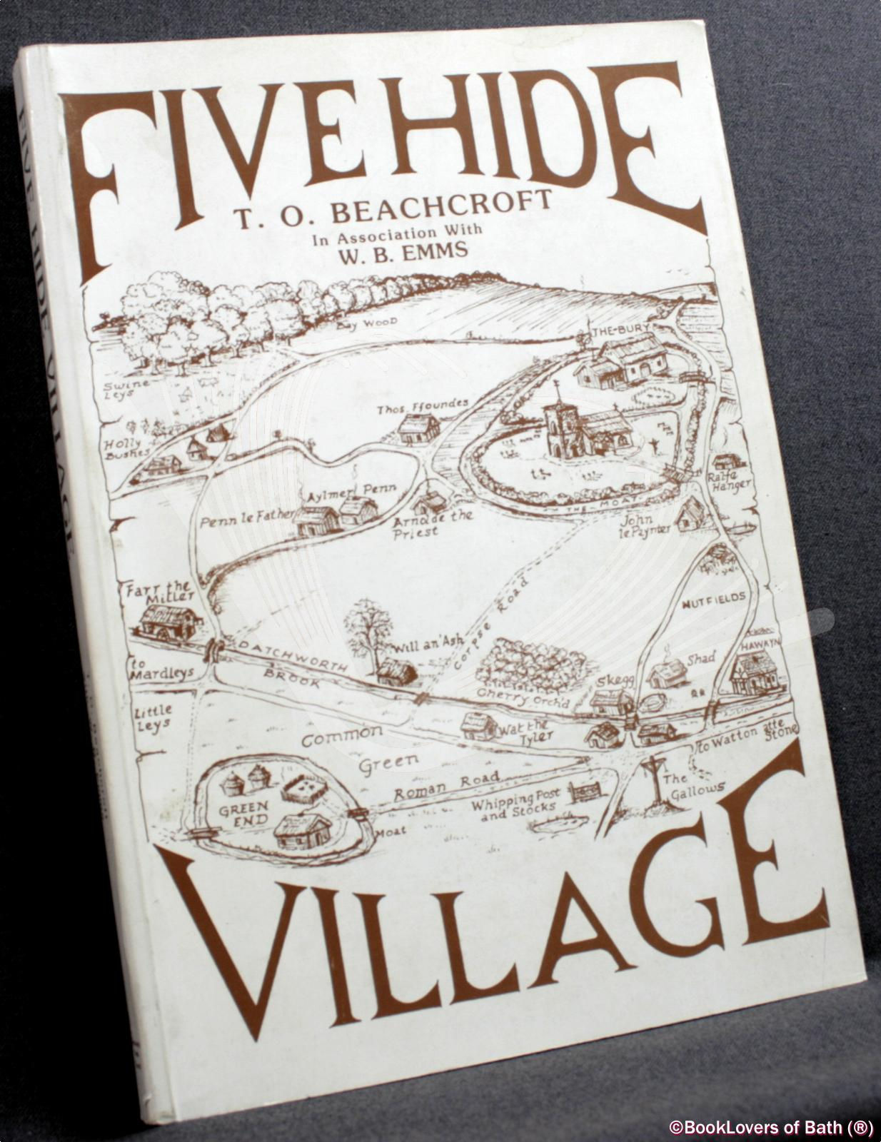 Five Hide Village: A History of Datchworth in Hertfordshire - T. O. Beachcroft In Association with W. B. Emms