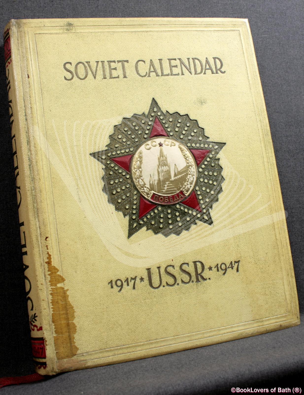 Soviet Calendar 1917-1947: Thirty Years of the Soviet State - Anon
