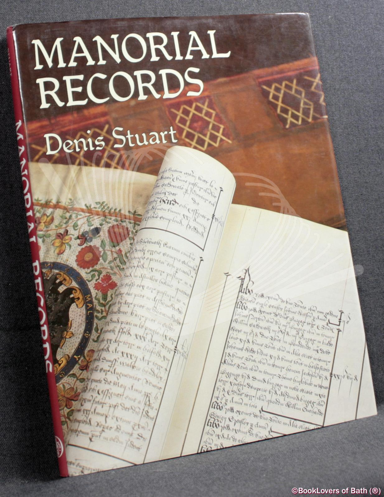 Manorial Records: An Introduction to Their Transcription and Translation - Denis Stuart