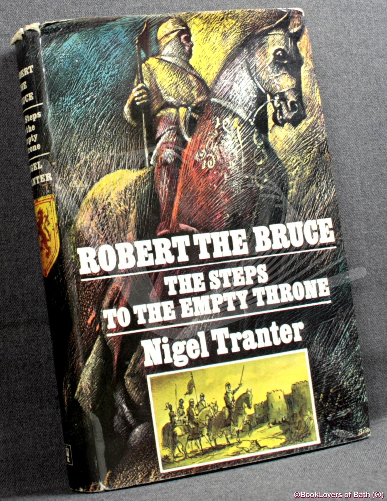 Robert the Bruce: The Steps to the Empty Throne: The First of a Trilogy of Novels - Nigel Tranter