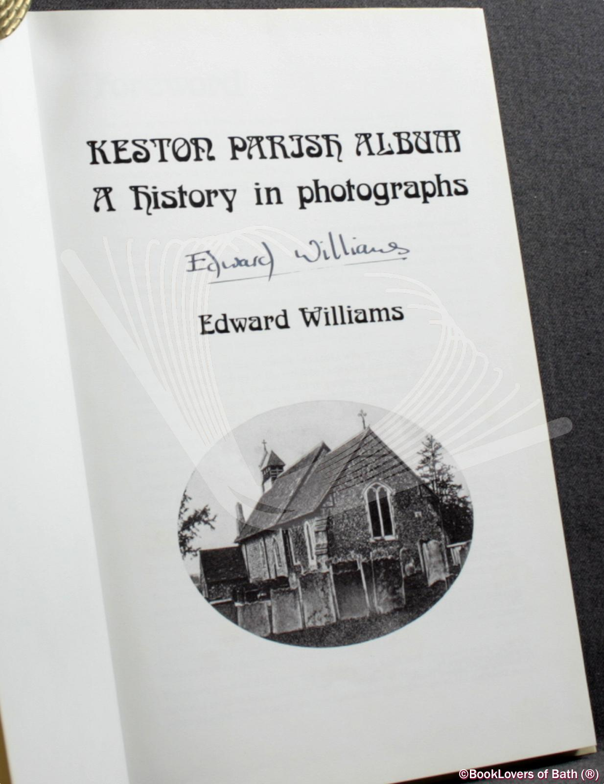 Keston Parish Album: A Photograph Album of the Past - Edward Williams