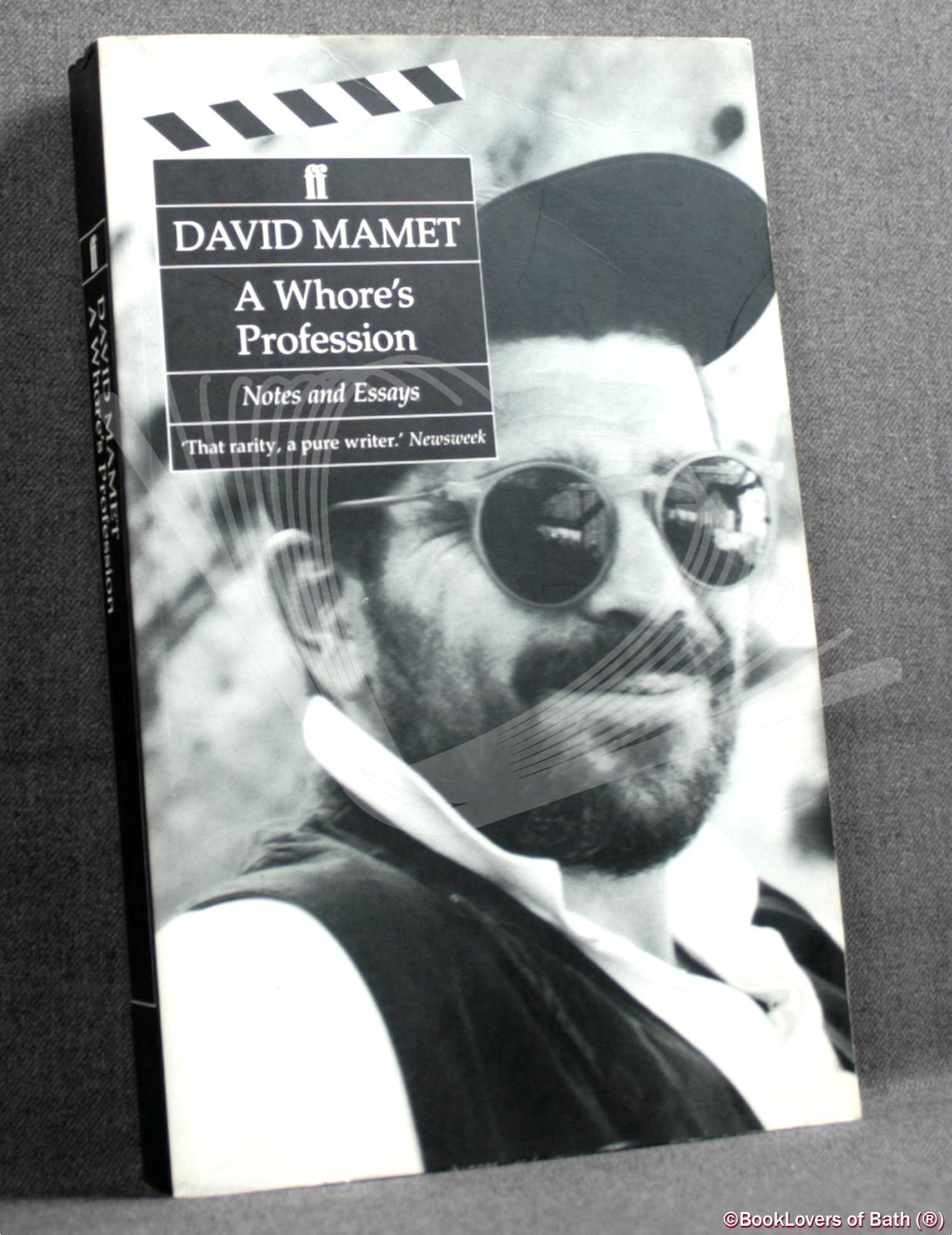 A Whore's Profession: Notes and Essays - David Mamet