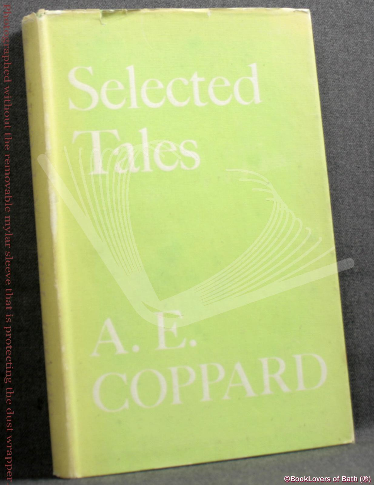 Selected Tales from His Twelve Volumes Published Between the Wars - A. E. (Alfred Edgar) Coppard