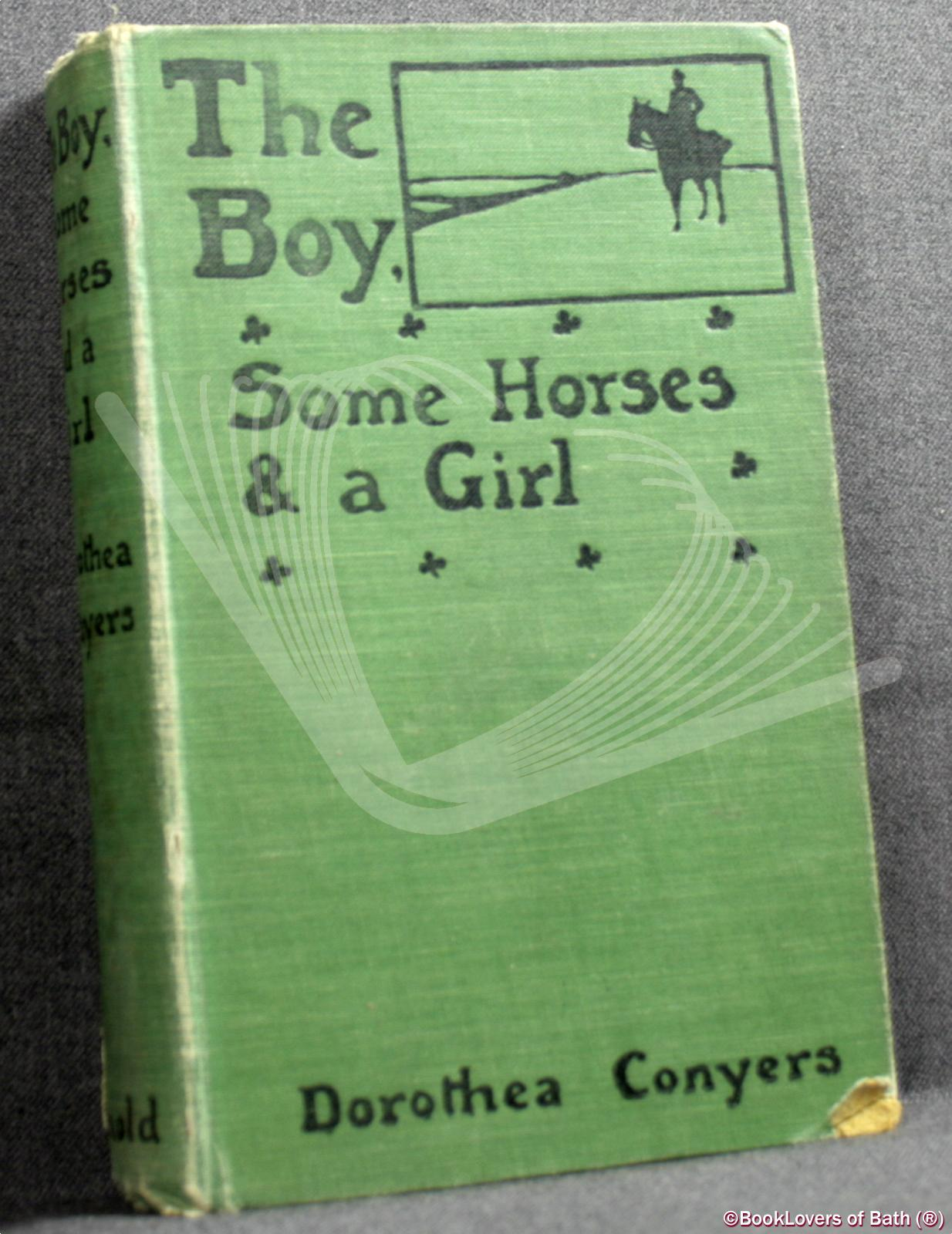 The Boy, some Horses, and a Girl: A Tale of an Irish Trip - Dorothea Conyers
