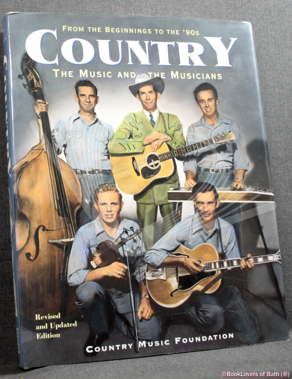 Country: The Music and The Musicians: From the Beginnings to the '90s - Edited by Paul Kingsbury, Alan Axelrod & Susan Costello