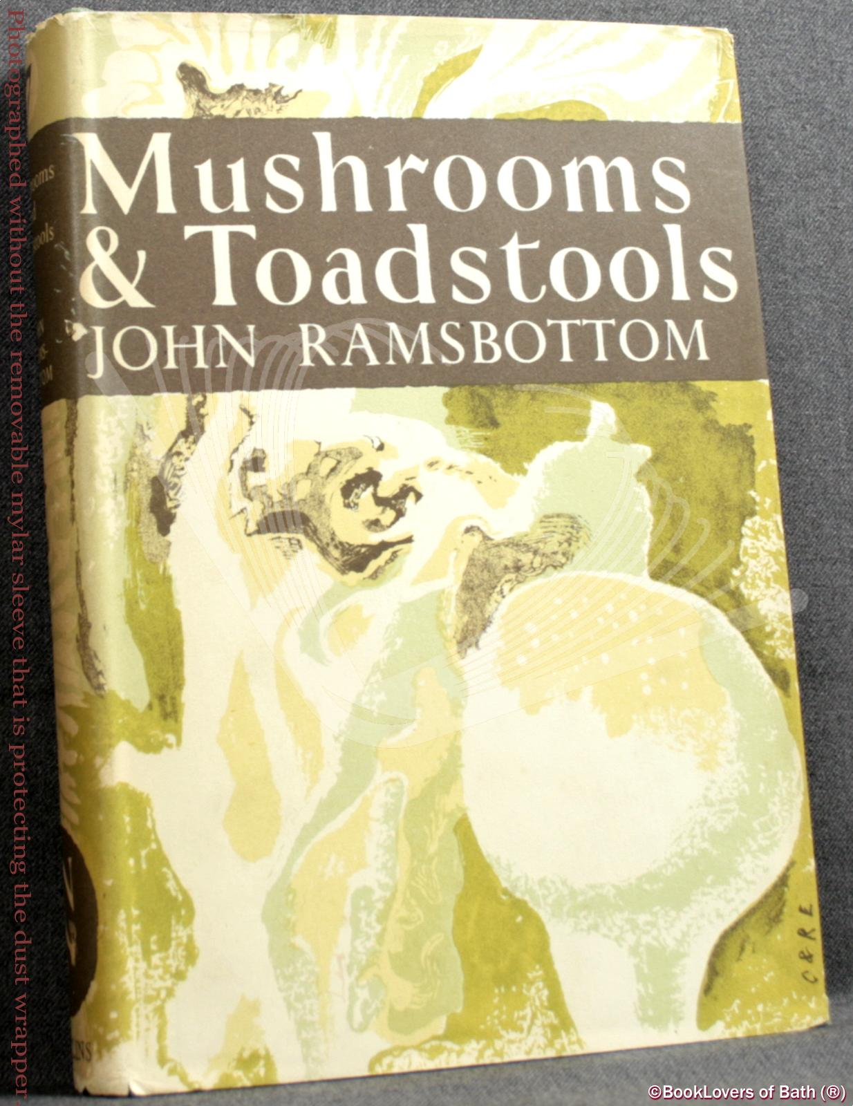Mushrooms & Toadstools: A Study of the Activities of Fungi - John Ramsbottom