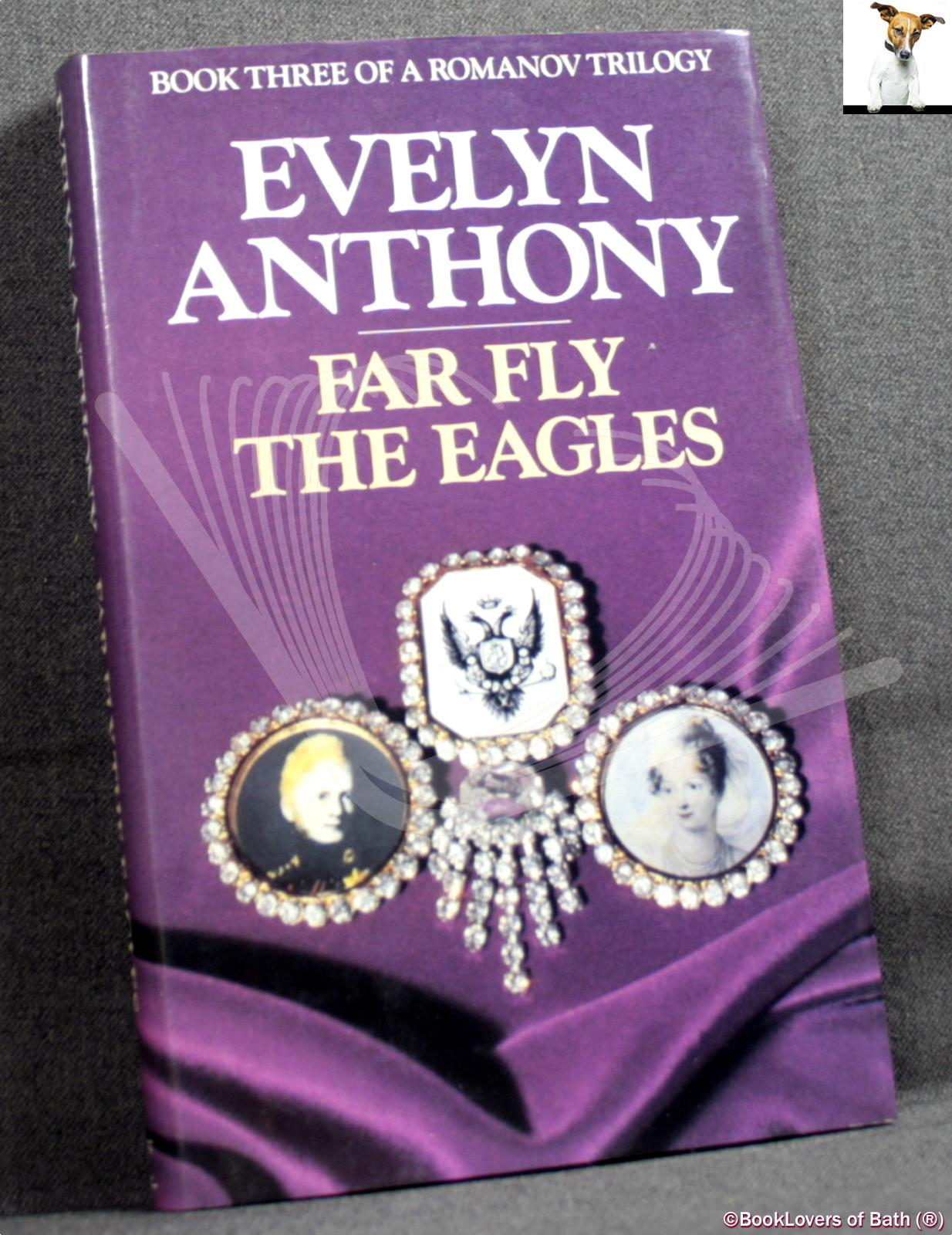 Far Fly the Eagles - Evelyn Anthony