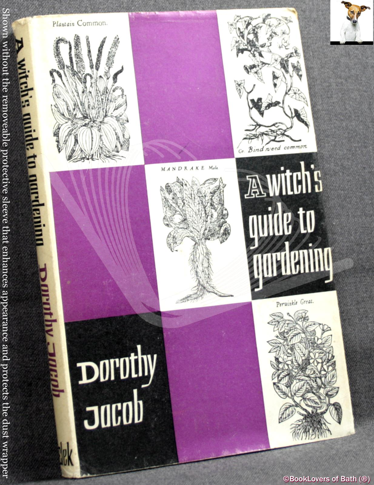 A Witch's Guide to Gardening - Dorothy Jacob