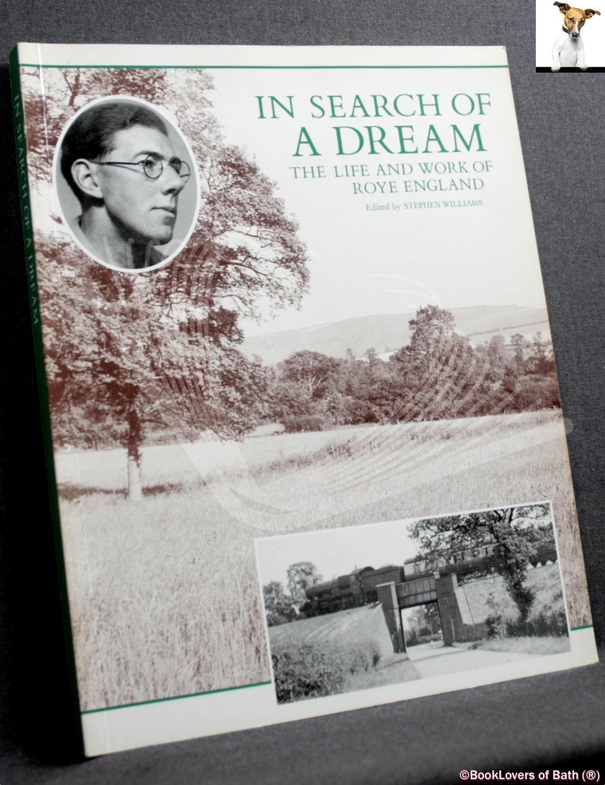 In Search of a Dream: The Life and Work of Roye England - Edited by Stephen Williams