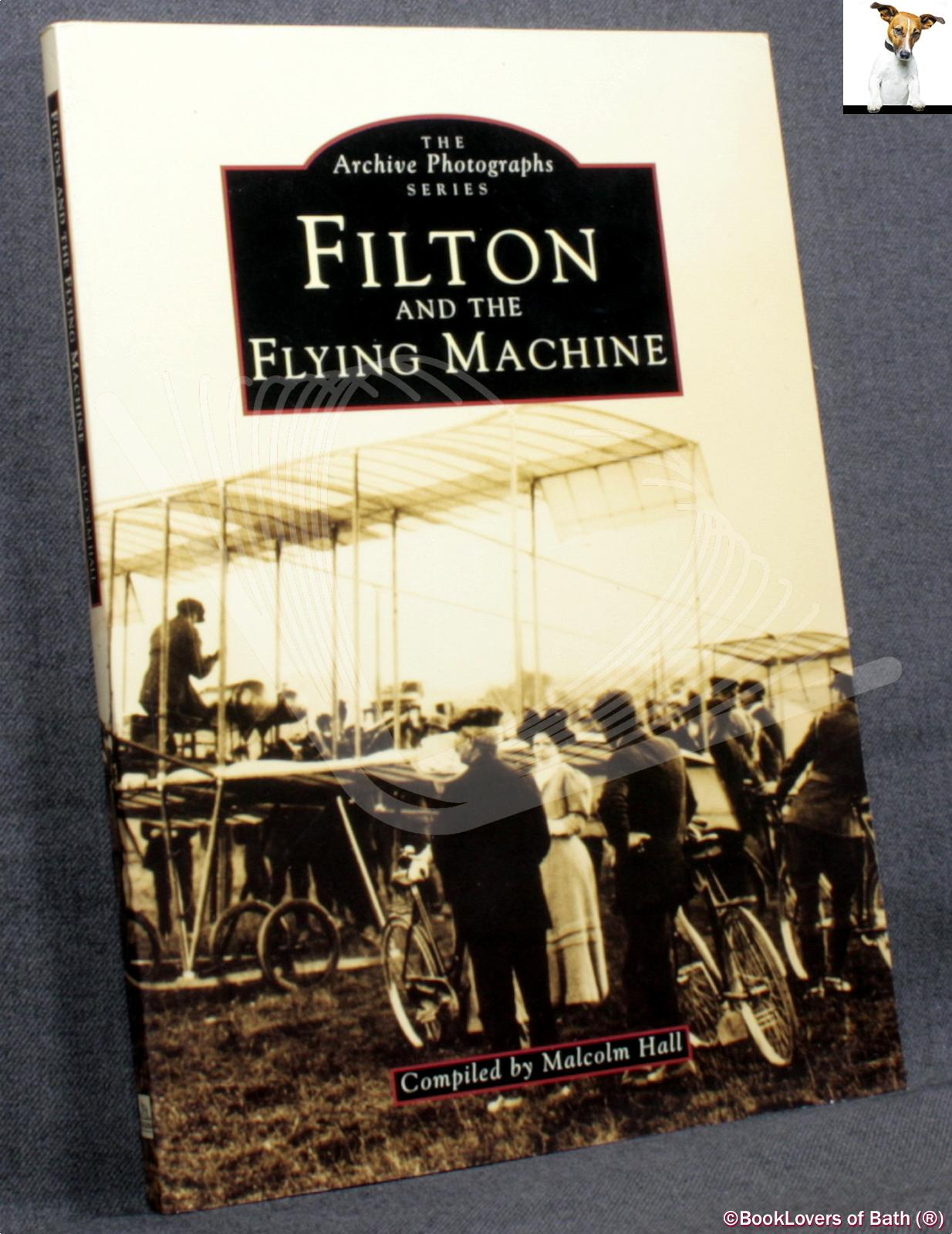 Filton and the Flying Machine  - Malcolm Hall