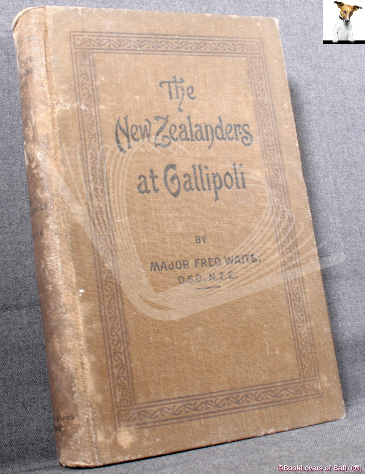 The New Zealanders at Gallipoli - Major Fred Waite