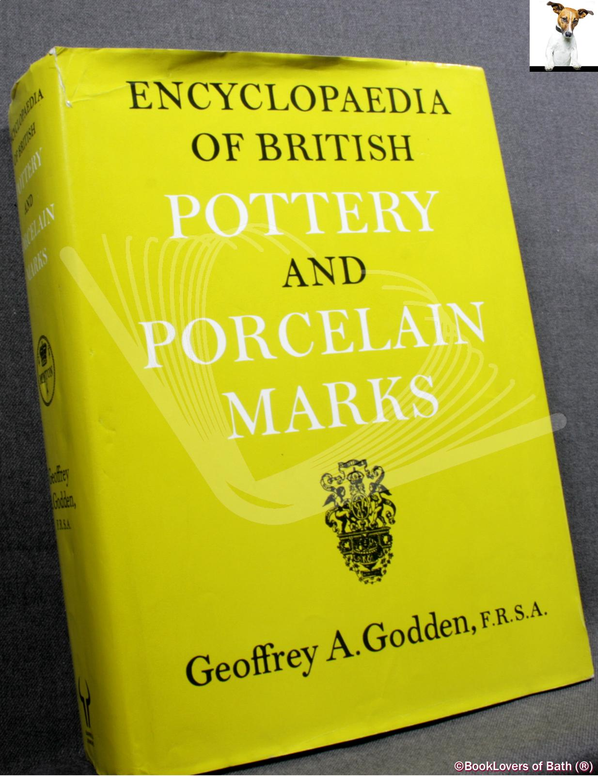 Encyclopaedia of British Pottery and Porcelain Marks - Geoffrey A. Godden