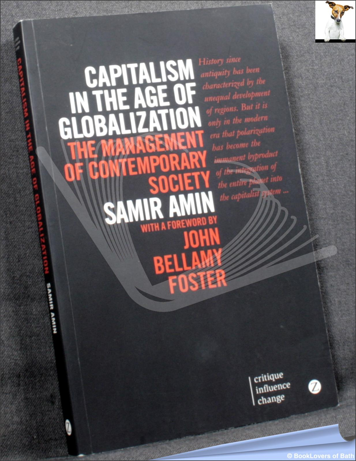 Capitalism in the Age of Globalization: The Management of Contemporary Society - Samir Amin