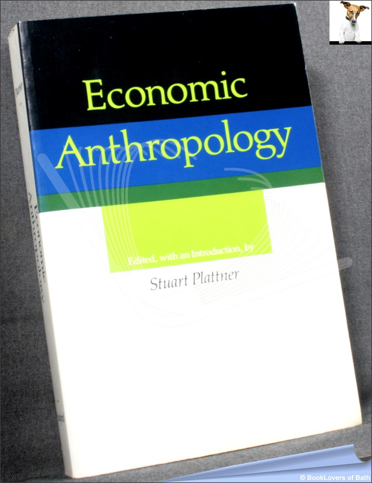 Economic Anthropology - Stuart Plattner