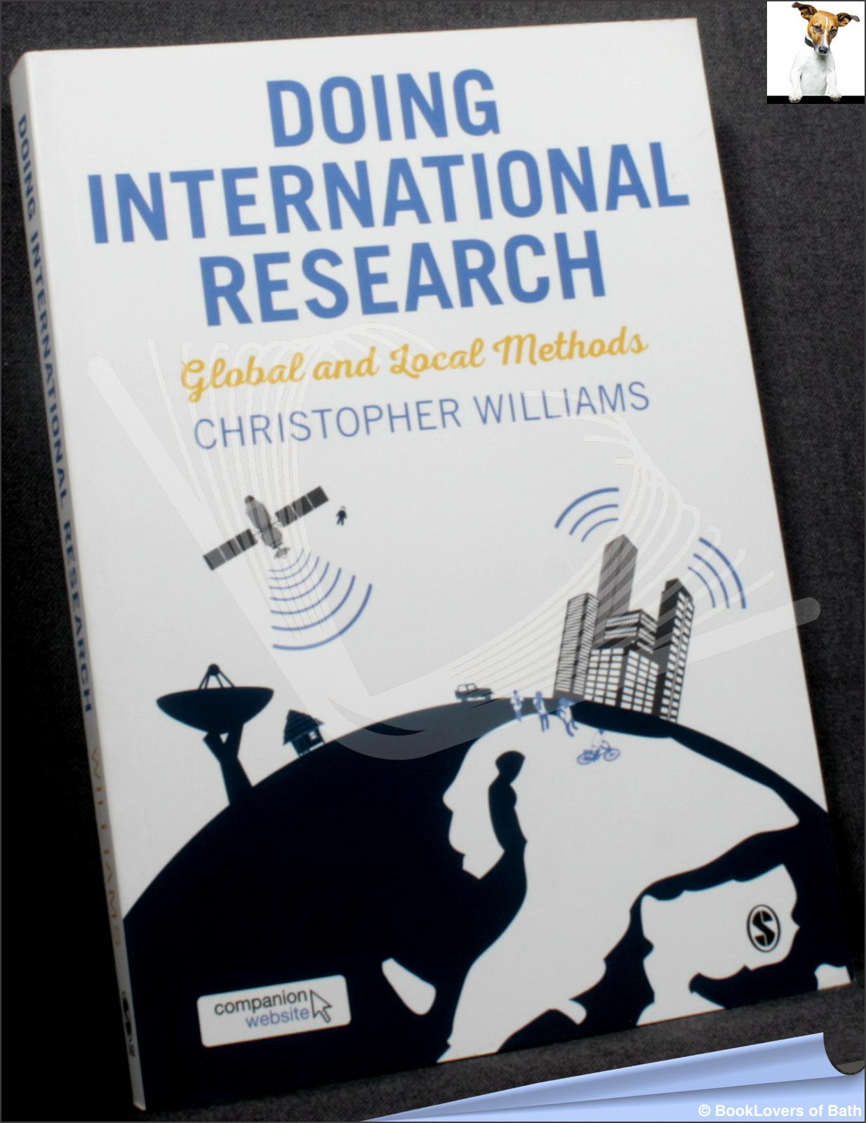 Doing International Research: Global and Local Methods - Christopher Williams