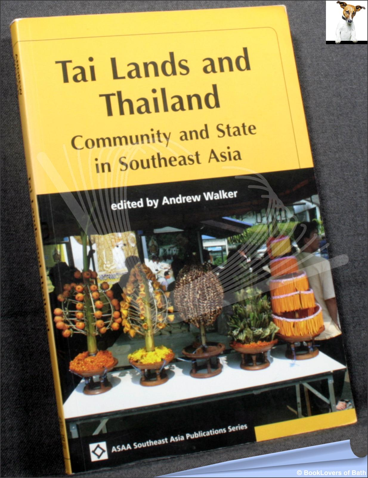 Tai Lands and Thailand - Edited by Andrew Walker