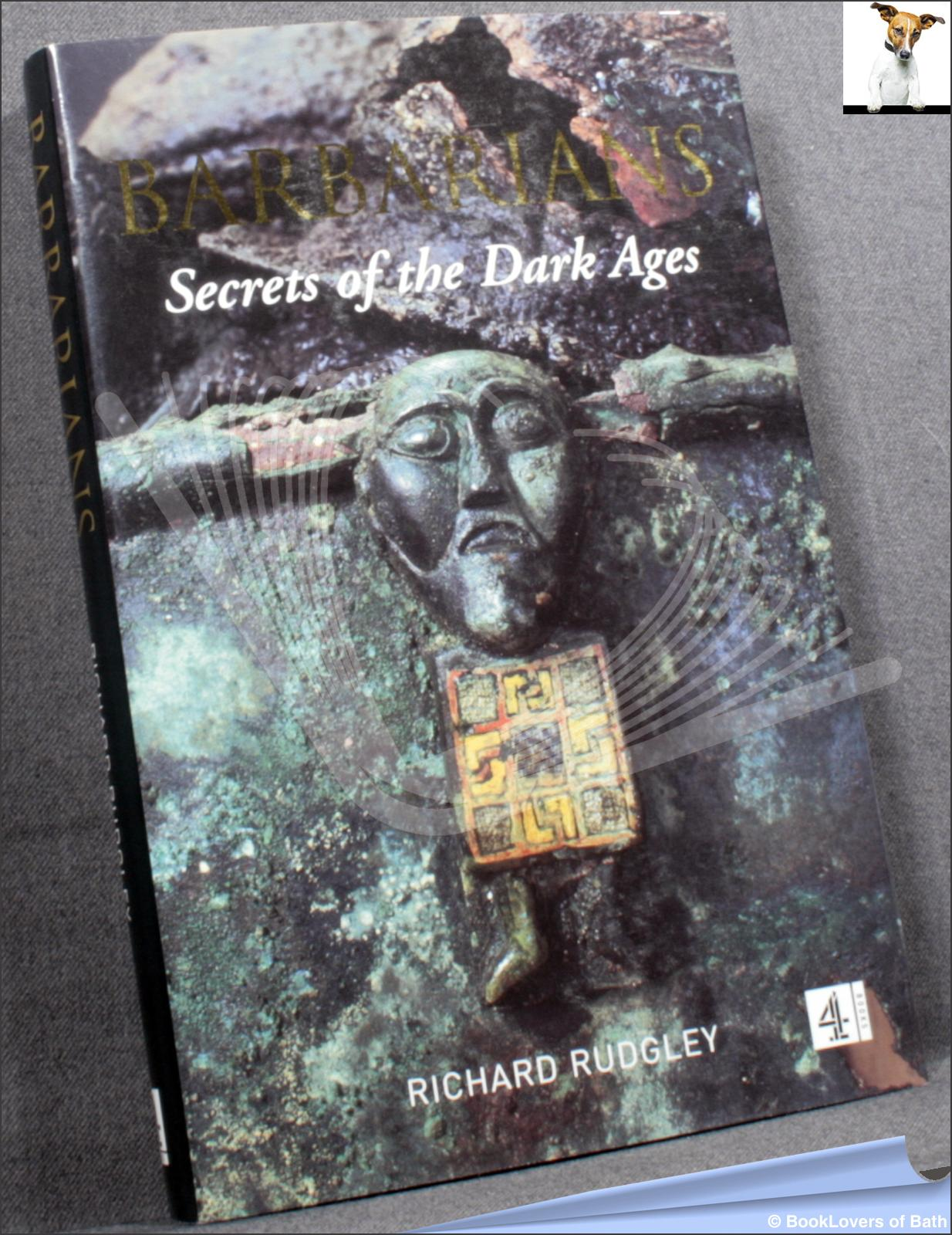 Barbarians: Secrets of the Dark Ages - Richard Rudgley