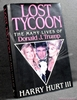 Lost Tycoon: The Many Lives of Donald J. Trump Harry Hurt III