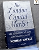 The London Capital Market: Its Structure, Strains, and Management