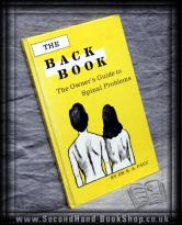 The Back Book: The Owner's Guide to Spinal Problems R.A Pauc