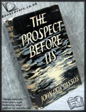 The Prospect Before Us John Dos passos