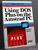 Using DOS Plus On the Amstrad Personal Computer Stephen Morris