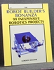 The Robot Builder's Bonanza: 99 Inexpensive Robotics Projects Gor