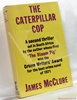 The Caterpillar Cop James McClure