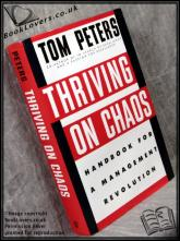 Thriving on chaos : handbook for a management revolution Tom Pete