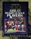 100 Greatest Rugby League Players Ray French