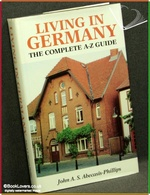 Living in Germany: The Complete A-Z Guide John A. S. Abecasis-Phi