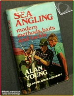 Sea Angling: Modern Methods, Baits and Tackle Alan Young