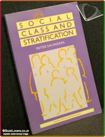 Social Class And Stratification  Peter Saunders