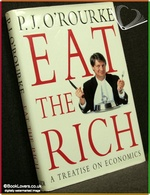 Eat the Rich P. J. O'Rourke