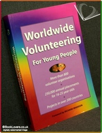 Worldwide Volunteering for Young People 3rd Edition Compiled by R