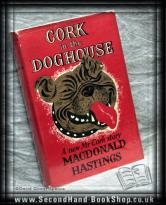 Cork in the Doghouse Macdonald Hastings