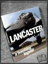 Lancaster - A Bombing Legend  Rick Radell;  Mike Vines;