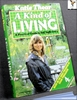 A Kind of Living: A Practical Guide to Home Food Production and E
