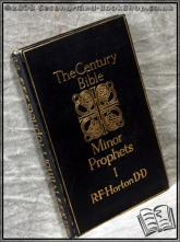 The Century Bible: The Minor Prophets I R. F. Horton