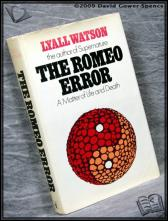 The Romeo Error: A Matter of Life and Death Lyall Watson