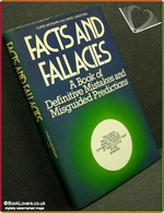 Facts and Fallacies: A Book of Definitive Mistakes and Misguided