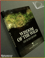 Wisdom Of The Wild: How We Treat Our Planet Anon.