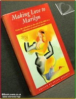 Making Love to Marilyn: From the Seduction to the End of the Affa